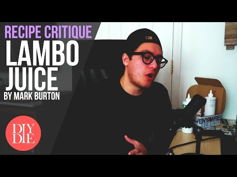 Recipe Critique (LIVE): Lambo Juice by Mark Burton (DIY Ejuice Recipes)