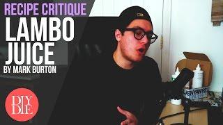 Recipe Critique (LIVE): Lambo Juice by Mark Burton (DIY Ejuice Recipes)