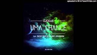 Djodje feat. Ricky Boy & Loony Johnson - Uma Chance (Zouk)