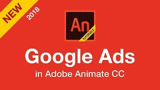 Google Ads in Animate CC NEW!!!