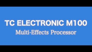 Test 1 - TC Electronic M100 Multi-Effects Processor