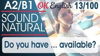 13/100 Do you have ... available? 🇺🇸 Курс разговорного английского языка: 100 English phrases