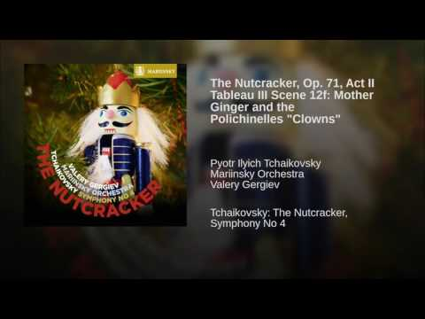 The Nutcracker, Op. 71, Act II Tableau III Scene 12f: Mother Ginger and the Polichinelles