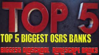 Top 5 Biggest OSRS Banks ll TOP 5 Biggest 07 Bank ll Biggest Oldschool RS BANK?