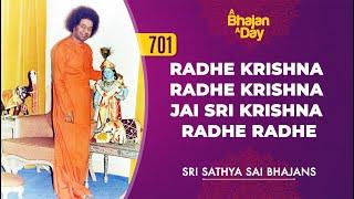 701 - Radhe Krishna Radhe Krishna Jai Sri Krishna Radhe Radhe | Sri Sathya Sai Bhajans
