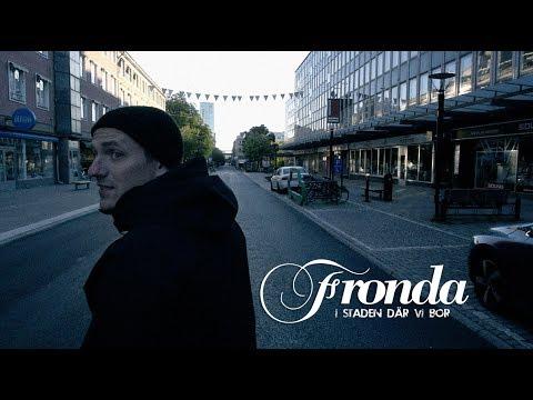 Fronda - I staden där vi bor (Officiell video)