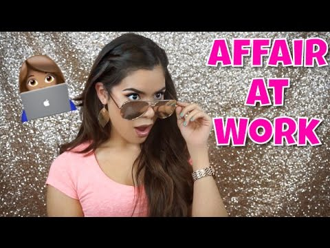 STORYTIME: AFFAIR AT WORK