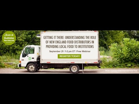 Getting it There: The Role of New England Food Distributors in Providing Local Food to Institutions