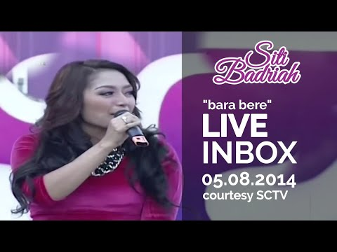 SITI BADRIAH [Bara Bere] Live At Inbox (05-08-2014) Courtesy SCTV Mp3