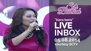 Cover images SITI BADRIAH [Bara Bere] Live At Inbox (05-08-2014) Courtesy SCTV
