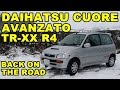 Back on The Road  - Daihatsu Cuore Avanzato TR-XX R4 Project Episode 18
