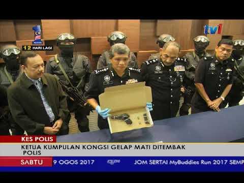 KES POLIS – KETUA KUMPULAN KONGSI GELAP MATI DITEMBAK POLIS [19 OGOS 2017]