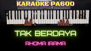 TAK BERDAYA (RHOMA IRAMA) - KARAOKE DANGDUT TANPA VOKAL    LIRIK    PA600