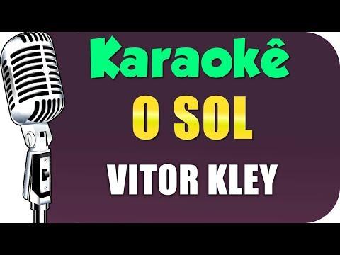 🎤 Vitor Kley - O Sol KARAOKÊ - Versão Exclusiva ViguibaKaraokê