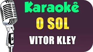 Baixar 🎤 Vitor Kley - O Sol (KARAOKÊ) - Versão Exclusiva #ViguibaKaraokê