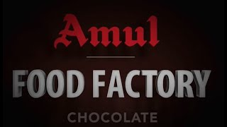 #Amul Food Factory: Chocolate
