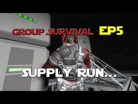 Space Engineers - Group Survival Series - Ep 5 - Supply Run..