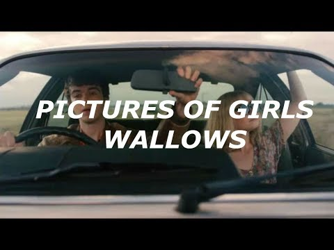 Pictures Of Girls - Wallows // lyrics