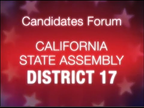 California State Assembly District 17 Candidates Forum