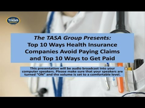Top 10 Ways Health Insurance Companies Avoid Paying Claims and Top 10 Ways to Get Paid