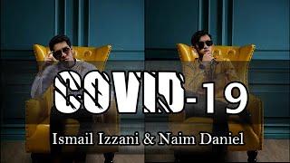 Covid 19 - Ismail Izzani & Naim Daniel Lirik HD Official Audio #covid19