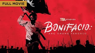 Bonifacio: Ang Unang Pangulo - Full Movie | Robin Padilla, Daniel Padilla