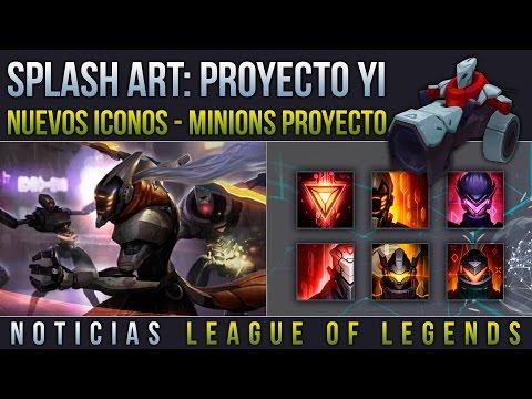 Splash Art: Proyecto Yi - Minions Proyecto - Nuevos Iconos | Noticias LOL