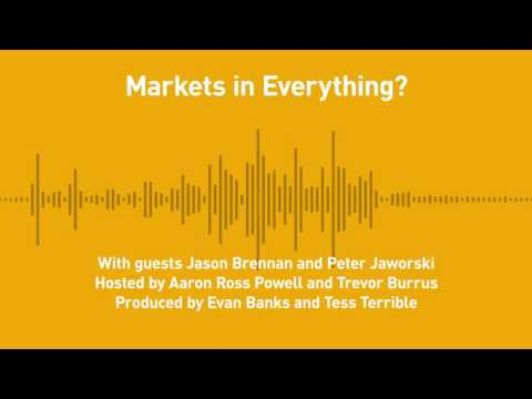 Free Thoughts, Ep. 192: Markets in Everything? (with Jason Brennan and Peter Jaworski)