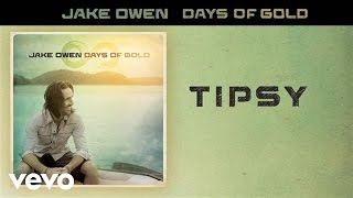 Jake Owen - Tipsy (Audio)