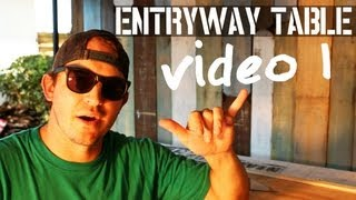 How To Build A Super Awesome Entryway Table - (video # 1/4) - Reclaimed Wood By Beachbumlivin