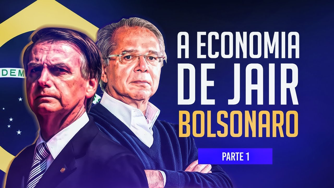 A ECONOMIA DE JAIR BOLSONARO - Parte 1