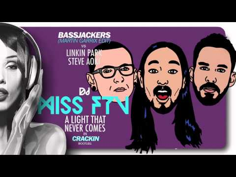 Linkin Park,Aoki vs Bassjakers,Martin Garrix-A Light That Never Comes In Cracking dj MissFTV bootleg