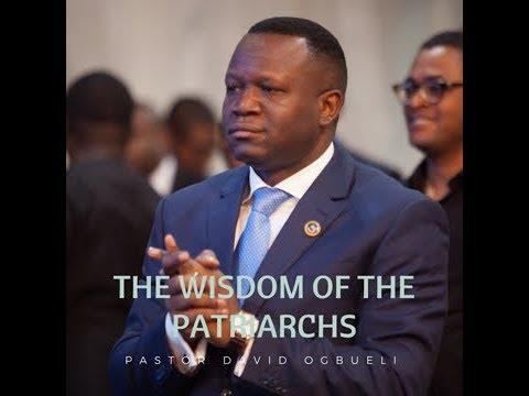 PASTOR DAVID OGBUELI: THE WISDOM OF THE PATRIARCHS 2