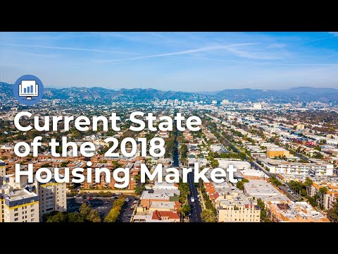 Current State of the 2018 Housing Market - Economic Insights