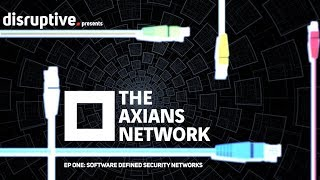 The Axians Network - S1E1 - Software Defined Security Networks