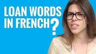 Ask a French Teacher - Loan Words