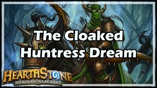 [Hearthstone] The Cloaked Huntress Dream