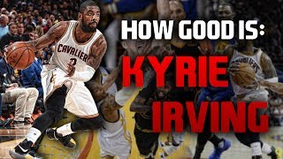 How Good is Kyrie Irving?