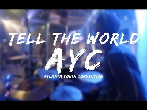 Tell The World // BJ Putnam // Atlanta Youth Convention 2015