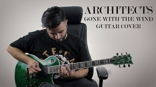 Architects - Gone With The Wind (Guitar / Instrumental Cover) - Andrew Baena