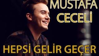 Mustafa Ceceli - \Hepsi Gelir Geçer\