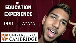 My Education Experience for Cambridge University | GCSE S & A Levels