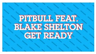 Download Pitbull feat. Blake Shelton - Get Ready Mp3 and Videos