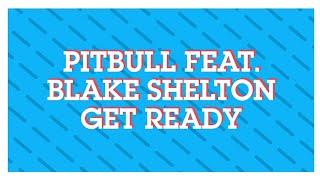 Pitbull feat. Blake Shelton - Get Ready