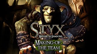 Styx Master of Shadows [MAKING OF - THE TEAM]