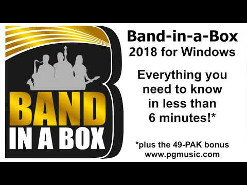Band-in-a-Box® 2018 - Everything you need to know in under 6 minutes!
