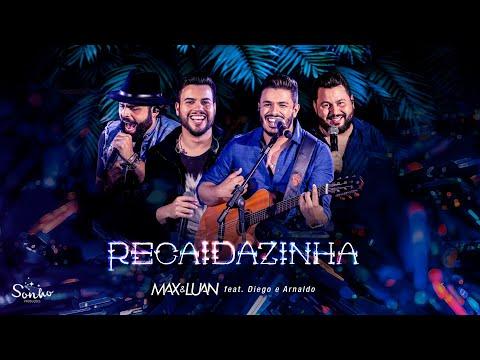 Max e Luan – Recaidazinha (ft. Diego & Arnaldo)