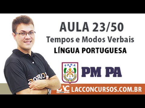 Aula 23/60 - Concurso PM PA 2016 - Tempos e Modos Verbais