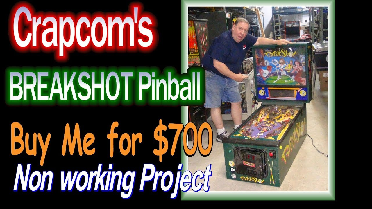 Crapcom BREAKSHOT Pinball Machine was sold for $700---a TNT Amusements  Bargain Basment sale!