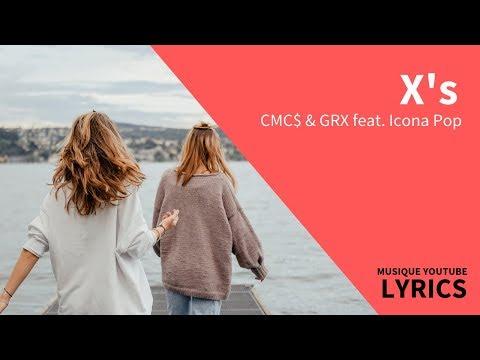 CMC$ & GRX - X's Feat. Icona Pop (Lyric Video/ Lyrics)